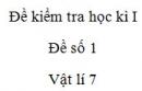 Đề số 1 - Đề kiểm tra học kì 1 - Vật lí 7