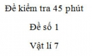 Đề kiểm tra 45 phút - Đề số 1 - Chương 1 - Vật lí 7