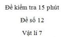 Đề kiểm tra 15 phút - Đề số 12 - Chương 1 - Vật lí 7