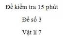 Đề kiểm tra 15 phút - Đề số 3 - Chương 1 - Vật lí 7