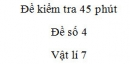 Đề kiểm tra 45 phút - Đề số 4 - Chương 1 - Vật lí 7