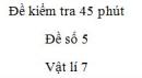 Đề kiểm tra 45 phút - Đề số 5 - Chương 1 - Vật lí 7