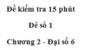 Đề kiểm 15 phút - Đề số 1 - Bài 1, 2 - Chương 2 - Đại số 6