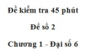 Đề kiểm tra 45 phút (1 tiết) - Đề số 2 - Chương 1 - Đại số 6