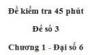 Đề kiểm tra 45 phút (1 tiết) - Đề số 3 - Chương 1 - Đại số 6