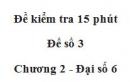Đề kiểm 15 phút - Đề số 3 - Bài 1, 2 - Chương 2 - Đại số 6