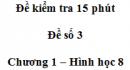 Đề kiểm tra 15 phút - Đề số 3 - Bài 2 - Chương 1 - Hình học 8