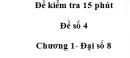 Đề kiểm tra 15 phút - Đề số 4 - Bài 5 - Chương 1 - Đại số 8