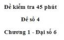 Đề kiểm tra 45 phút (1 tiết) - Đề số 4 - Chương 1 - Đại số 6