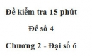 Đề kiểm tra 15 phút - Đề số 4 - Bài 1, 2 - Chương 2 - Đại số 6