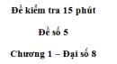 Đề kiểm tra 15 phút - Đề số 5 - Bài 8 - Chương 1 - Đại số 8