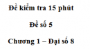 Đề kiểm tra 15 phút - Đề số 5 - Bài 11 - Chương 1 - Đại số 8