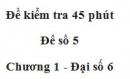 Đề kiểm tra 45 phút (1 tiết) - Đề số 5 - Chương 1 - Đại số 6
