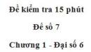 Đề kiểm tra 15 phút - Đề số 7 - Bài 16 - Chương 1 - Đại số 6
