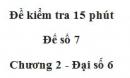 Đề kiểm 15 phút - Đề số 7 - Bài 1, 2 - Chương 2 - Đại số 6
