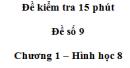 Đề kiểm tra 15 phút - Đề số 9 - Bài 4, 5 - Chương 1 - Hình học 8