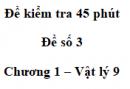 Đề kiểm tra 45 phút (1 tiết) - Đề số 3 - Chương 1 - Vật lí 9