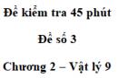 Đề kiểm tra 45 phút (1 tiết) - Đề số 3 - Chương 2 - Vật lí 9