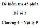 Đề kiểm tra 45 phút (1 tiết) - Đề số 3 - Chương 4 - Vật lí 9