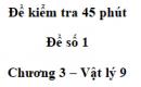 Đề kiểm tra 45 phút (1 tiết) - Đề số 1 - Chương 3 - Vật lí 9