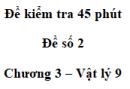 Đề kiểm tra 45 phút (1 tiết) - Đề số 2 - Chương 3 - Vật lí 9