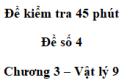 Đề kiểm tra 45 phút (1 tiết) - Đề số 4 - Chương 3 - Vật lí 9