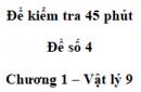 Đề kiểm tra 45 phút (1 tiết) - Đề số 4 - Chương 1 - Vật lí 9