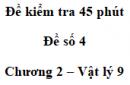 Đề kiểm tra 45 phút (1 tiết) - Đề số 4 - Chương 2 - Vật lí 9