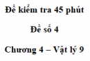 Đề kiểm tra 45 phút (1 tiết) - Đề số 4 - Chương 4 - Vật lí 9