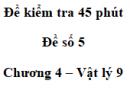 Đề kiểm tra 45 phút (1 tiết) - Đề số 5 - Chương 4 - Vật lí 9