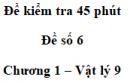 Đề kiểm tra 45 phút (1 tiết) - Đề số 6 - Chương 1 - Vật lí 9
