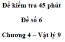 Đề kiểm tra 45 phút (1 tiết) - Đề số 6 - Chương 4 - Vật lí 9