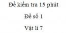 Đề kiểm tra 15 phút  - Đề số 1 - Chương 3 - Vật lí 7
