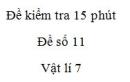 Đề kiểm tra 15 phút  - Đề số 11 - Chương 3 - Vật lí 7