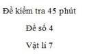 Đề kiểm tra 45 phút - Đề số 4 - Chương 3 - Vật lí 7