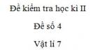 Đề số 3 - Đề kiểm tra học kì 2 - Vật lí 7