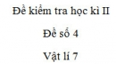 Đề số 4 - Đề kiểm tra học kì 2 - Vật lí 7
