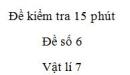 Đề kiểm tra 15 phút  - Đề số 6 - Chương 3 - Vật lí 7