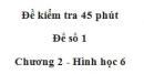 Đề kiểm tra 45 phút (1 tiết) - Đề số 1 - Chương 2 - Hình học 6
