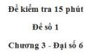 Đề kiểm 15 phút - Đề số 1 - Chương 3 - Đại số 6