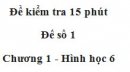 Đề kiểm 15 phút - Đề số 1 - Bài 5 - Chương 1 - Hình học 6