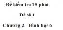 Đề kiểm tra 15 phút - Đề số 1 - Chương 2 - Hình học 6