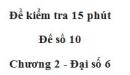 Đề kiểm tra 15 phút - Đề số 10 - Bài 10, 11, 12 - Chương 2 - Đại số 6