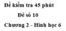 Đề kiểm tra 45 phút (1 tiết) - Đề số 10 - Chương 2 - Hình học 6