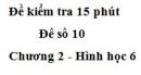 Đề kiểm tra 15 phút - Đề số 10 - Chương 2 - Hình học 6
