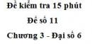 Đề kiểm tra 15 phút - Đề số 11 - Chương 3 - Đại số 6