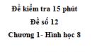 Đề kiểm tra 15 phút - Đề số 12 - Bài 4, 5 - Chương 1 - Hình học 8