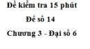 Đề kiểm 15 phút - Đề số 14 - Chương 3 - Đại số 6