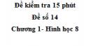 Đề kiểm tra 15 phút - Đề số 14 - Bài 4, 5 - Chương 1 - Hình học 8