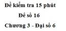Đề kiểm tra 15 phút - Đề số 16 - Chương 3 - Đại số 6